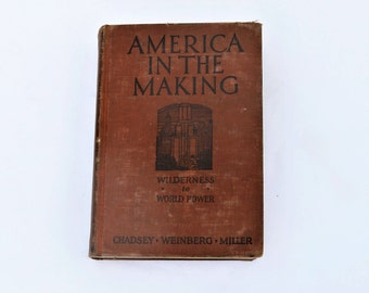 Antique 1937 Illustrate Book America in The Making From Wilderness to World Power by Chadsey, Weiberg and Miller, American History Book