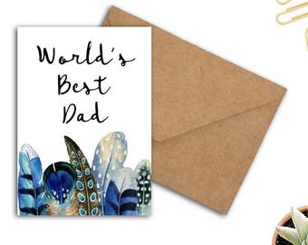 World's Best Dad Printable Greeting Card - Fathers Day Card -Dad Birthday Card - Appreciation Card For Dad - Watercolor Feathers - 5 x 7 PDF