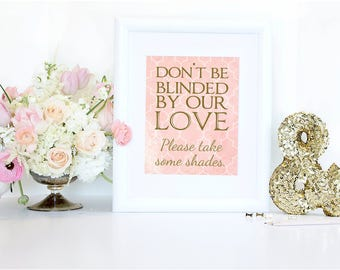 "Don't be Blinded by Our Love Sunglass Wedding Sign Printable, Wedding Print, Beach Wedding, 4""x6"" Coral, Gold- Instant Download"