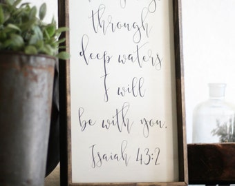 When you go through deep waters I will be with you, Isaiah 43 2, wood scripture promise sign, inspirational gift, encouragement, Bible verse
