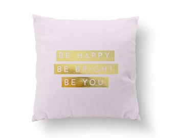 Be Happy Pillow, Typography Pillow, Gold Pillow, Home Decor, Cushion Cover, Throw Pillow, Bedroom Decor, Bed Pillow, Decorative Pillow,