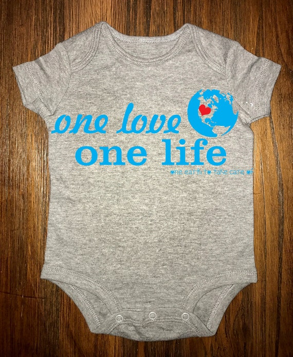 one life, one love, one earth to take care of- onesie