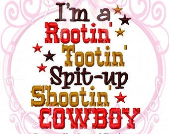 Instant Download I'm A Rootin Tootin Spit Up Shootin Cowboy Saying Embroidery Design, 5x7, Baby Boy Embroidery, Western Baby, Cowboy Baby