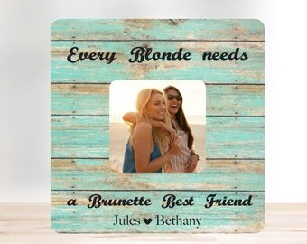 ON SALE  Friend Gift Every Blonde Needs A Brunette Best Friend Picture Frame 3.5x3.5 Personalized Picture Frame