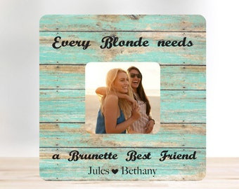 SUMMER SALE Friend Gift Every Blonde Needs A Brunette Best Friend Picture Frame 3.5x3.5 Personalized Picture Frame