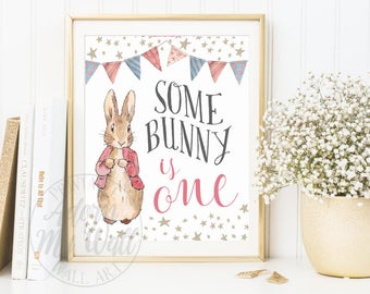 Some Bunny Is One, Peter Rabbit Birthday Signs, Peter Rabbit Party, Turning One, First Birthday, 1st Birthday Poster, Print, Printable Decor
