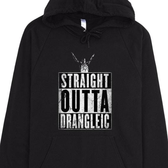 Straight outta Drangleic Dark souls /Hoodie