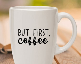 But First, Coffee Ceramic Mug - But First Coffee Cup