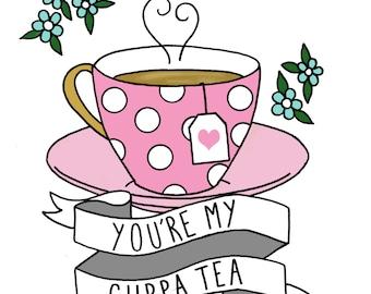 You're My Cuppa Tea Greeting Card