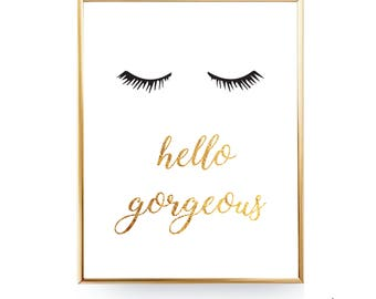 Hello Gorgeous Print Faux Gold Foil Hello Gorgeous Printable Wall Art Bedroom Décor Hello Gorgeous Art Hello Gorgeous Gold Printable Art JPG