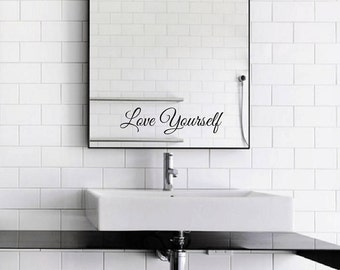 Love Yourself Mirror Decal / Love Yourself Mirror Sticker / Love Yourself Wall Vinyl Decal Art Good Gift Idea