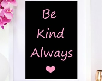 DIGITAL DOWNLOAD, Be Kind, Be Kind art, Be Kind Always, Be Kind Print, Be Kind Pink, Kindness, Always Be Kind, Be Kind Always Print, Love