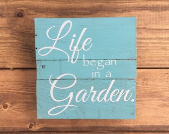 Life began in a garden reclaimed wood sign