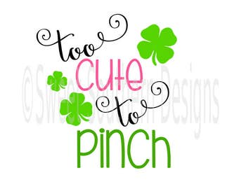 Too cute to pinch St Patricks Day SVG instant download design for cricut or silhouette