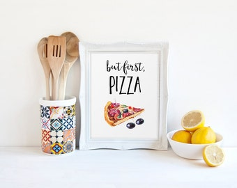 Superior Funny Pizza Print, But First Pizza, Food Quote, Food Prints, Kitchen Wall