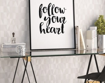FOLLOW YOUR HEART Sign, Inspirational Quote,Motivational Poster,Black And White,Kids Room Decor,Nursery Decor,Printable Art,Quote Wall Art