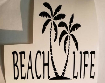 Beach Life Decal- perm vinyl - perfect for Yeti, Trail & Rtic cups, coolers, windows, home decor, diy signs, beach house decor,  etc.