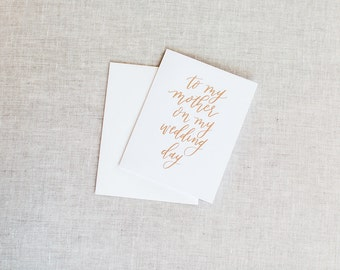 To My Mother On My Wedding Day - Calligraphy Foil Wedding Day Cards