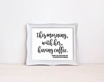 """This Morning With Her Having Coffee 8"""" x 10"""" DIGITAL DOWNLOAD Printable Quote Sign    Coffee Bar Sign    Front Porch Sign Decor"""