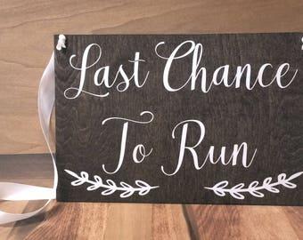 Last Chance To Run-Ring Bearer Sign-Flower Girl Sign