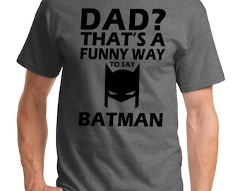 Funny Batman Dad T-Shirt Present Fathers day T-Shirt Gift