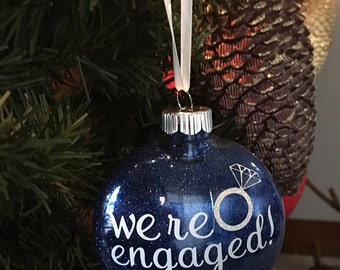 We're Engaged Ornament-Customizable