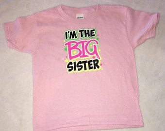 I'm the Big Sister shirt, Sisterr, Big Sister, Girls shirt