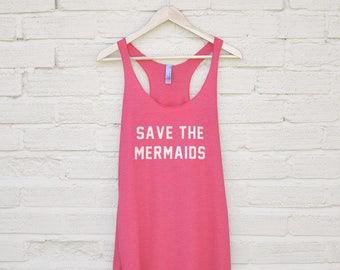 Save the Mermaids Top - funny mermaid tank, mermaid gang shirt, mermaid tank top, womens mermaid prints, mermaid off duty shirt