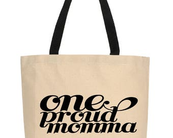 One Proud Momma Tote, Canvas Tote