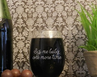 Sip Me Baby One More Time Adhesive Decal DIY Wine Glass Mug Coffee Cup Tumbler Drinkware Glassware Stemless Bottle Flask Martini Stemware