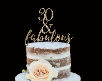 30 & Fabulous Birthday Cake Topper, 30th Birthday, Happy Birthday, Party Decor, Glitter Cake Topper