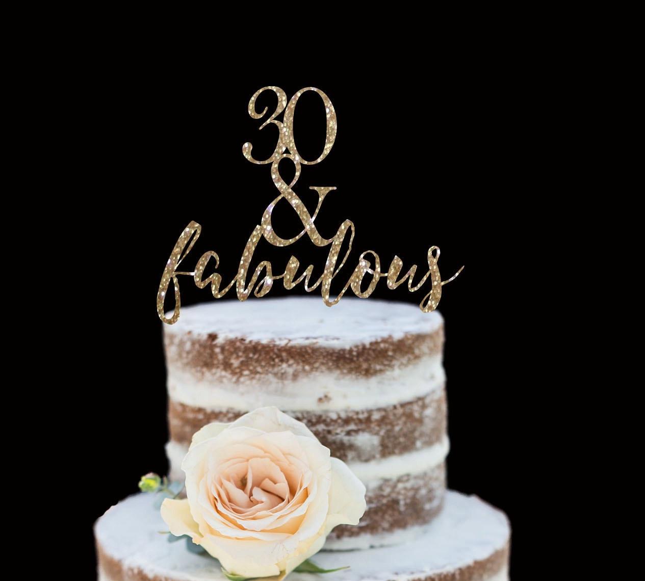 30 & Fabulous Birthday Cake Topper 30th Birthday Happy