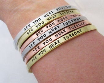 See You Next Tuesday Skinny Cuff Bracelet - Inappropriate Jewelry - Funny Gift For Her - Best Friend
