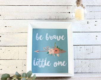Be Brave Little One, Tribal Nursery Printables, Baby Shower Printables, Printable Wall Art, Printables for the home, Instant Download