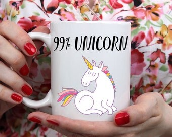 99% Unicorn Design Mug, Funny Mug, Pretty Mug, Office Mug, Clean Mug, Statement Mug, Coffee Mug, Gift Mug, Tea Mug