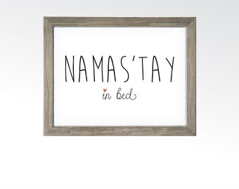 Namaste In Bed Sign - Printable Digital Art - Instant Download - Namas'tay In Bed - Zen Yoga Meditation Room Funny Quote Saying -