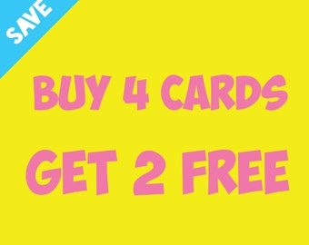 Buy 4 Cards Get 2 Free |