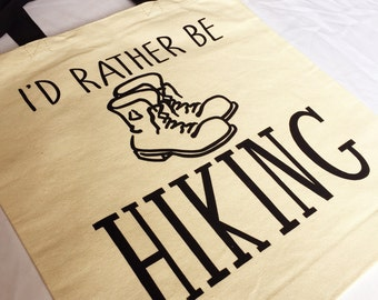 I'd Rather Be Hiking Tote Bag / Canvas Tote Bag / I'd Rather Be Hiking / Tote Bag / I'd Rather Be / Hiking / Canvas Tote / Bag / Hiking Bag