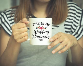 Wedding Planning Mug, Wedding Planning, Engagement Gift, Wedding Planner Gift, Coffee Mug, Bride Mug, Wedding, Bride To Be Mug, Engagement