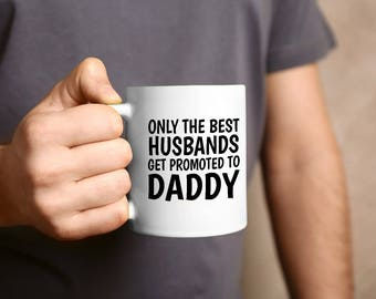 Promoted To Daddy, Baby Announcement, New Baby, New Daddy Mug, Pregnancy Reveal, New Dad Gift, Daddy To Be, Gift For Husband,  New Dad Mug