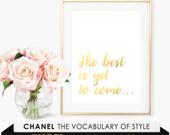 The Best Is Yet To Come Sign / Motivational Signs / Motivational Quotes / Motivational Wall Decor / Gift For Her / Housewarming Gift / Print