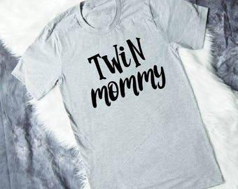 Twin Mom Shirt - Twin Mama Shirt - Twin Mommy Shirt - Mom Shirt - Mothers Day Gift - Gift Mom - Mom Life Shirt - Mom of Twins - Mom T Shirt