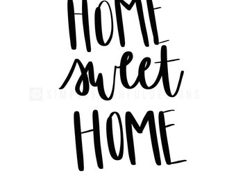 Home Sweet Home - Downloadable Print