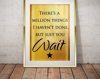 Hamilton Musical Quote Just you Wait Typography Poster 5x7 8x10 11x14 12x16