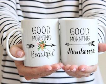 Good Morning Beautiful, Handsome Mugs, His and Hers Mugs, Wedding Gift, Gift For Couple, Anniversary Gift, Set of Two Mugs, Husband Wife Mug