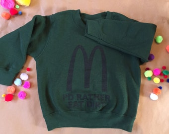 I'D RATHER EAT DIRT sweatshirt in sizes 3-4yrs and 7-8yrs.