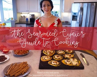 The Seasoned Cynic's Guide to Cooking - Digital PDF Cookbook!