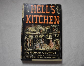 Hell's Kitchen By Richard O' Connor 1958 1st Edition/Hardcover