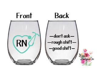 RN Good Shift / Rough Shift / Don't Ask Stemless Wine Glass - RN Life - Nurse's Week - Nurse Life - Customizable - Stethoscope