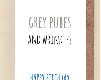 Funny Birthday Card/  Mates / Jokes / Friends / Cheeky / Getting Older / Grey Hair / Wrinkles / Humour / Banter / Greetingcards  - Grey P&W